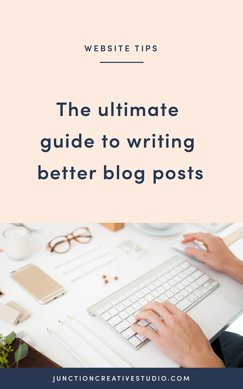 The Ultimate Guide to Writing Better Blog Post | Website Tips